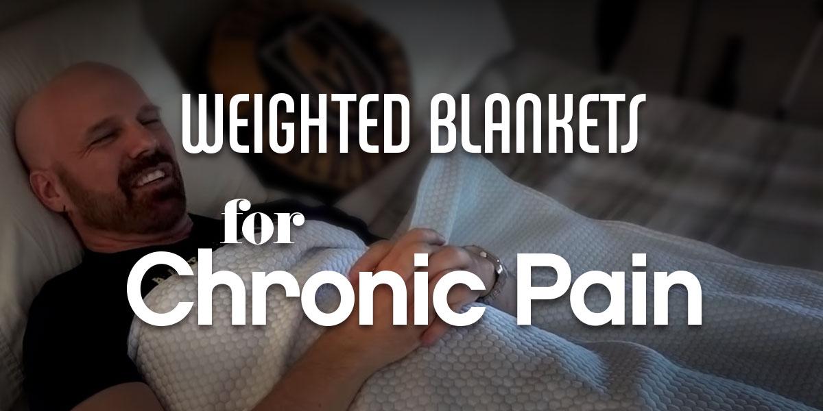 WeightedBlanketsChronicPain