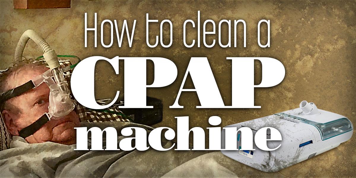 HowToCleanCPAPmachine