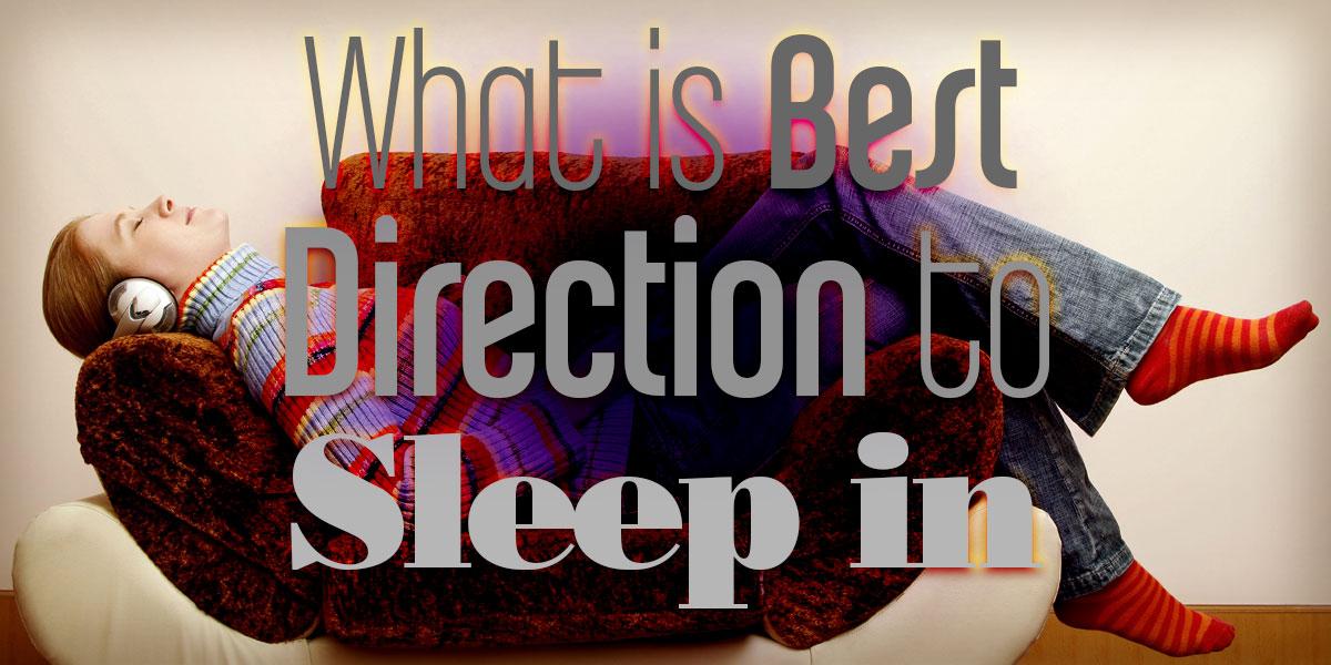 Banner_WhatIsBestDirectionToSleepIn