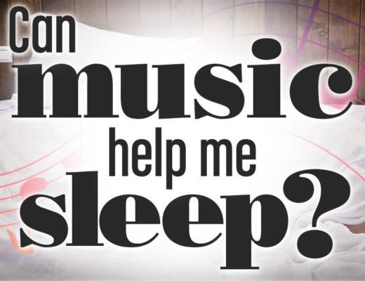 Can Music Help Me Sleep