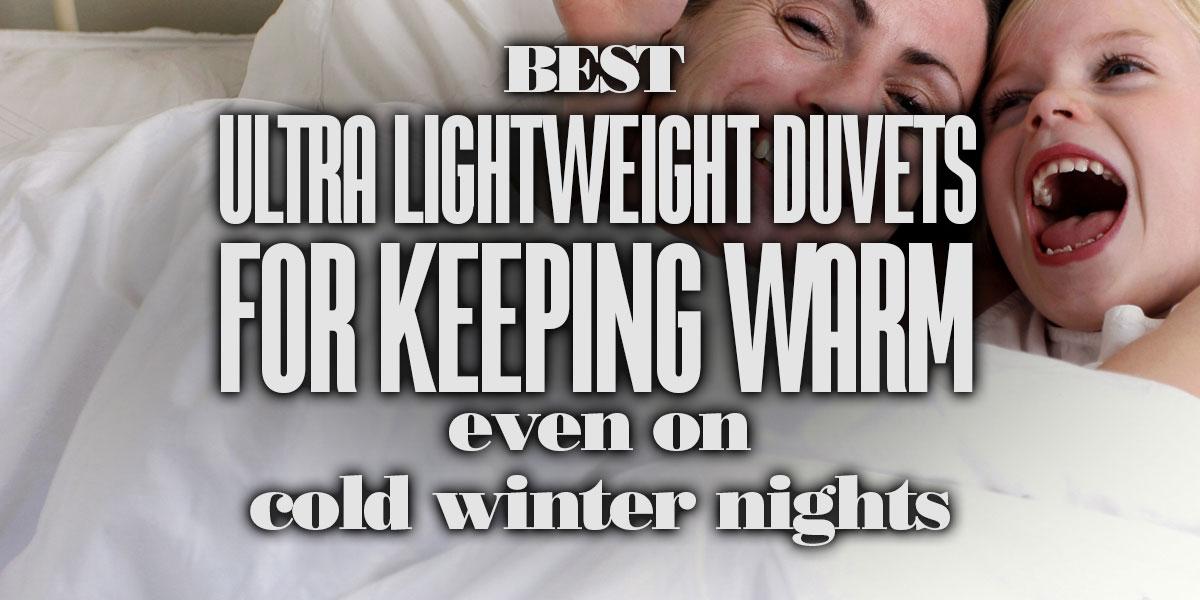 BestUltraLightweightDuvetsForKeepingWarmEvenOnColdWinterNights