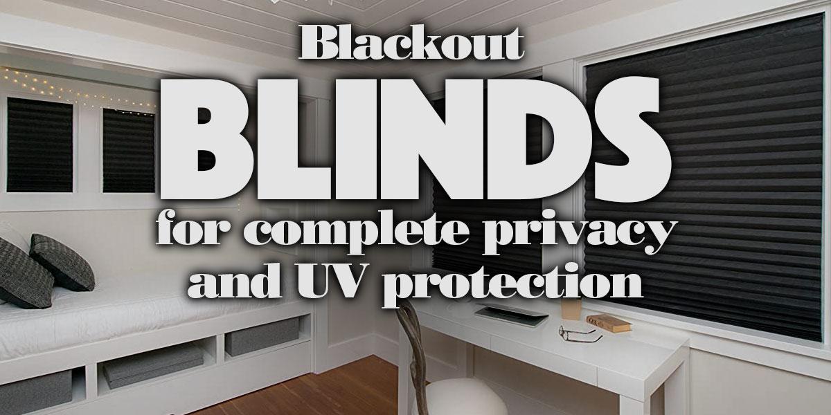 BlackoutBlindsForCompletePrivacyAndUVProtection